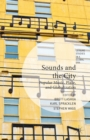 Sounds and the City : Popular Music, Place and Globalization - Book