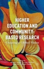 Higher Education and Community-Based Research : Creating a Global Vision - Book