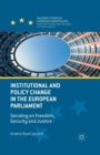 Institutional and Policy Change in the European Parliament : Deciding on Freedom, Security and Justice - Book