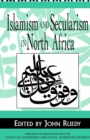 Islamism and Secularism in North Africa - eBook