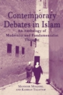 Contemporary Debates in Islam : An Anthology of Modernist and. Fundamentalist Thought - eBook