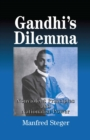 Gandhi's Dilemma : Nonviolent Principles and Nationalist Power - eBook