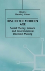 Risk in the Modern Age : Social Theory, Science and Environmental Decision-Making - eBook
