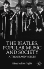 The Beatles, Popular Music and Society : A Thousand Voices - eBook