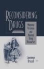 Reconsidering Drugs : Mapping Victorian and Modern Drug Discourses - eBook