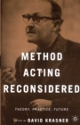 Method Acting Reconsidered : Theory, Practice, Future - eBook