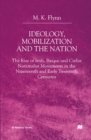 Ideology, Mobilization and the Nation : The Rise of Irish, Basque and Carlist Nationalist Movements in the Nineteenth and Early Twentieth Centuries - eBook