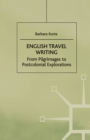 English Travel Writing From Pilgrimages To Postcolonial Explorations - eBook