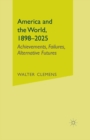 America and the World, 1898-2025 : Achievements, Failures, Alternative Futures - eBook