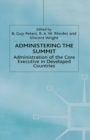 Administering the Summit : Administration of the Core Executive in Developed Countries - eBook