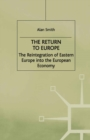The Return To Europe : The Reintegration of Eastern Europe into the European Economy - eBook