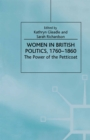Women in British Politics, 1780-1860 : The Power of the Petticoat - eBook
