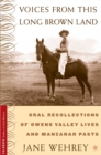 Voices from This Long Brown Land : Oral Recollections of Owens Valley Lives and Manzanar Pasts - eBook