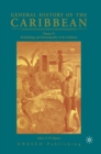 General History of the Caribbean UNESCO Volume 6 : Methodology and Historiography of the Caribbean - eBook