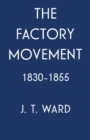 The Factory Movement, 1830-1855 - eBook