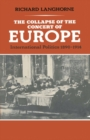 The Collapse of the Concert of Europe: International Poitics, 1890-1914 - eBook