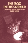 The Box in the Corner: Television & the Under-Fives - eBook