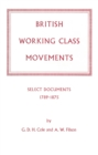 British Working Class Movements: Select Documents, 1789-1875 - eBook