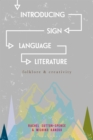 Introducing Sign Language Literature : Folklore and Creativity - eBook