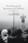 Football and the Boundaries of History : Critical Studies in Soccer - Book