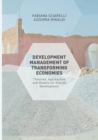 Development Management of Transforming Economies : Theories, Approaches and Models for Overall Development - Book