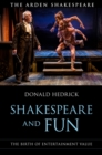 Shakespeare and Fun : The Birth of Entertainment Value - Book
