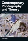 Contemporary Photography and Theory : Concepts and Debates - Book