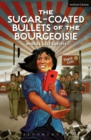 The Sugar-Coated Bullets of the Bourgeoisie : The Formation of Modern China - eBook