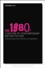 The 1980s: A Decade of Contemporary British Fiction - Book