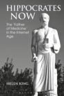 Hippocrates Now : The `Father of Medicine' in the Internet Age - Book