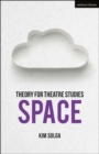 Theory for Theatre Studies: Space - Book