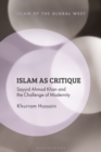 Islam as Critique : Sayyid Ahmad Khan and the Challenge of Modernity - eBook