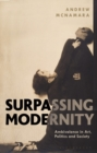 Surpassing Modernity : Ambivalence in Art, Politics and Society - Book
