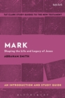 Mark: An Introduction and Study Guide : Shaping the Life and Legacy of Jesus - eBook