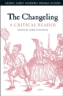 The Changeling: A Critical Reader - Book