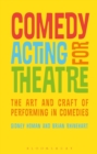 Comedy Acting for Theatre : The Art and Craft of Performing in Comedies - Book