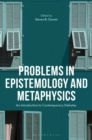 Problems in Epistemology and Metaphysics : An Introduction to Contemporary Debates - Book