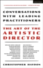 The Art of the Artistic Director : Conversations with Leading Practitioners - Book