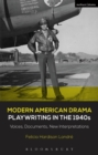 Modern American Drama: Playwriting in the 1940s : Voices, Documents, New Interpretations - eBook
