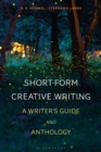 Short-Form Creative Writing : A Writer's Guide and Anthology - eBook
