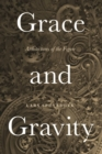Grace and Gravity : Architectures of the Figure - Book