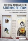 Cultural Approaches to Studying Religion : An Introduction to Theories and Methods - Book