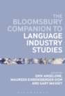 The Bloomsbury Companion to Language Industry Studies - eBook