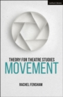 Theory for Theatre Studies: Movement - Book