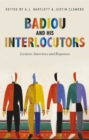 Badiou and His Interlocutors : Lectures, Interviews and Responses - Book