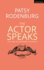 The Actor Speaks : Voice and the Performer - Book