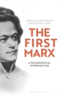 The First Marx : A Philosophical Introduction - Book