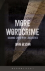 More Wordcrime : Solving Crime With Linguistics - Book