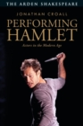 Performing Hamlet : Actors in the Modern Age - Book