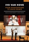 Ivo van Hove : From Shakespeare to David Bowie - Book